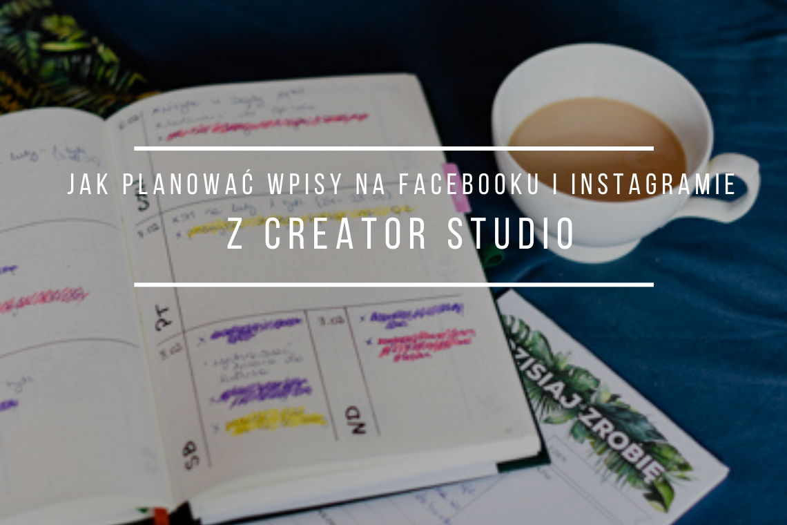 planowanie postów z creator studio